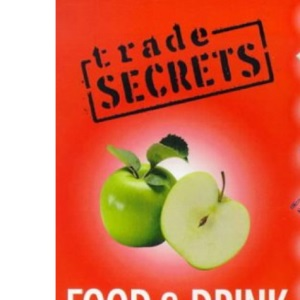Trade Secrets: Food And Drink