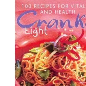 Cranks Light: 100 Recipes for Vitality and Health