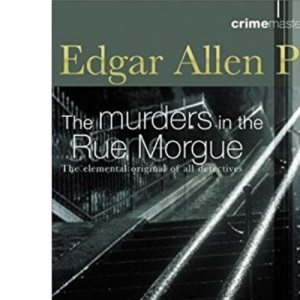 The Murders In The Rue Morgue (Crime Masterworks)