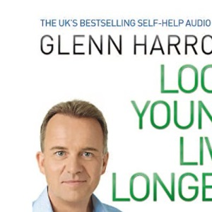 Look Young, Live Longer: The Secret to Changing Your Life and Slowing the Ageing Process