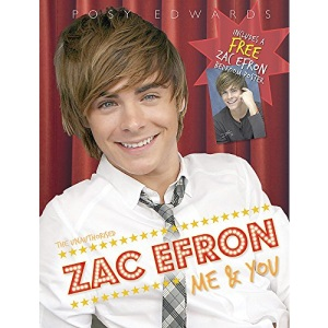 Zac Efron: Me and You (The Unauthorised)