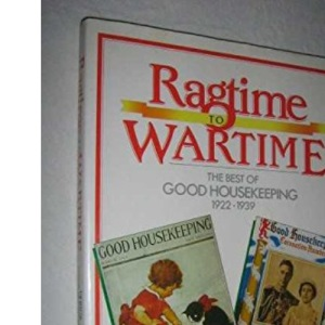 From Ragtime to Wartime 1922-1939 (Good Housekeeping)