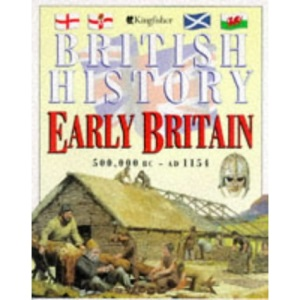 Early Britain: 500, 000 BC-AD 1154 (British History)