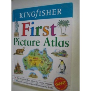Kingfisher First Picture Atlas (Includes Giant Fold-Out Map): Bestseller Edition