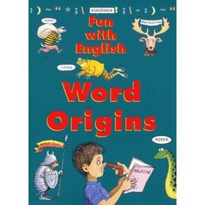 Word Origins (Fun with English)