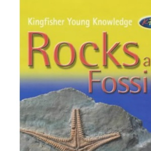 Rocks and Fossils (Kingfisher Young Knowledge)