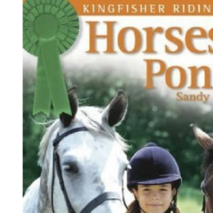 Horses and Ponies: A General Introduction (Kingfisher Riding Club)