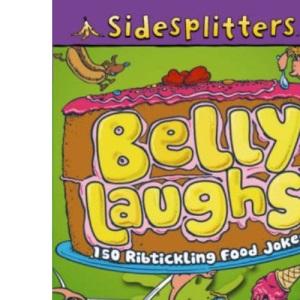 Belly Laughs: 150 Ribtickling Food Jokes (Sidesplitters)