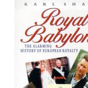 Royal Babylon: Alarming History of European Royalty