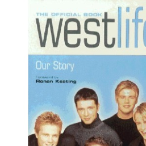 Westlife: Our Story