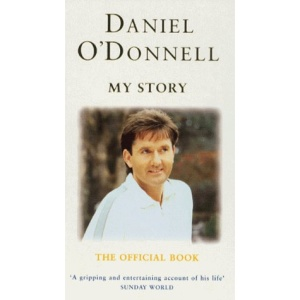 Daniel O'Donnell: My Story - The Official Book