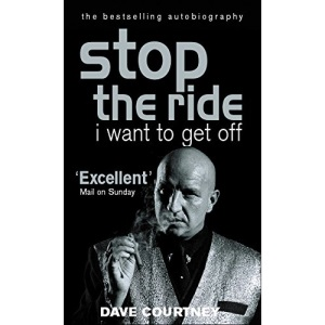 Stop the Ride, I Want to Get Off: The Autobiography of Dave Courtney
