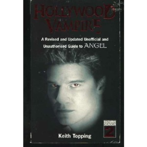 Hollywood Vampire: The Unofficial Guide to Angel