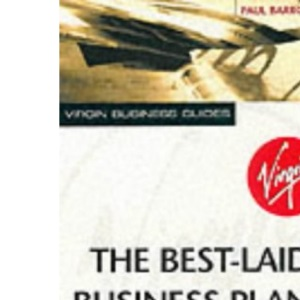 The Best-laid Business Plans: How to Write Them, How to Pitch Them (Virgin Business Guides)