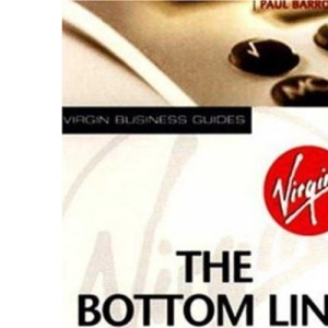 The Bottom Line: Business Finance - Your Questions Answered (Virgin Business Guides)