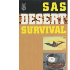 SAS: Desert Survival (SAS Essential Survival Guides)