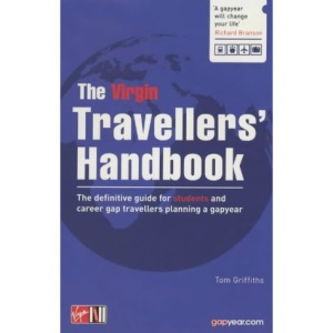 The Virgin Travellers' Handbook: The Definitive Guide for Students and Career Gap Travellers Planning a Gap Year