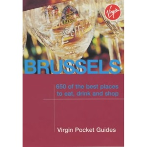 Brussels: 650 of the Best Places to Eat, Drink and Shop (Virgin Pocket Guides)