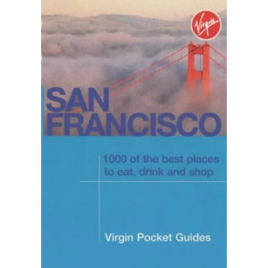 San Francisco: 1000 of the Best Places to Eat, Drink and Shop (Virgin Pocket Guides)