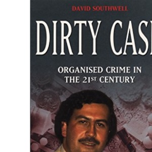 Dirty Cash: Organised Crime in the 21st Century (True crime)