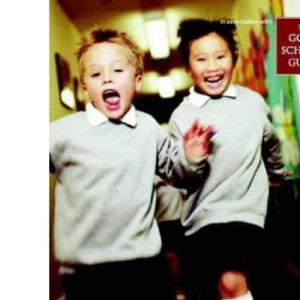 A Parents' Guide To Primary School: (In Association with the Good Schools Guide)