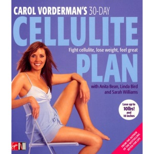Carol Vorderman's 30-Day Cellulite Plan: Lose 30% of Your Cellulite and 8lb in 30 Days