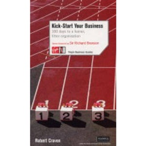 Kick-Start Your Business: 100 Days to a Leaner, Fitter Organisation (Virgin Business Guides)