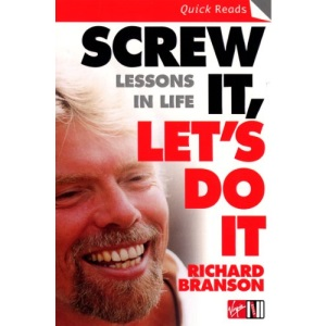 Screw it, Let's Do it: Lessons in Life (Quick Read)