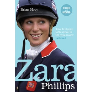 Zara Phillips: A Revealing Portrait of a Royal World Champion