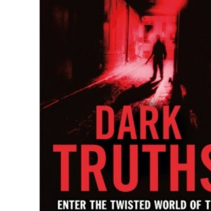 Dark Truths: Enter the Twisted World of the Serial Killer