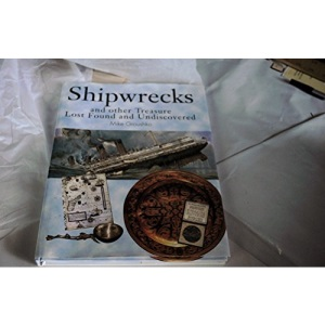 Shipwrecks and Other Treasure Lost Found and Undiscovered