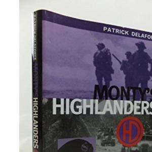 Monty's Highlanders: 51st Highland Division in World War Two