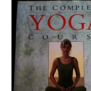 The Complete Yoga Course: A Personal Yoga Program That Will Transorm Your Daily Life