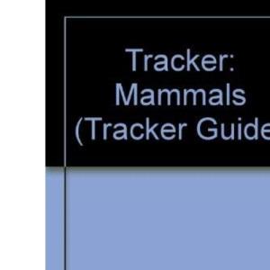 Tracker: Mammals (Tracker guide)