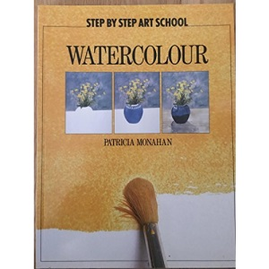 Step by Step Art School: Watercolours (Step by Step Art School S.)