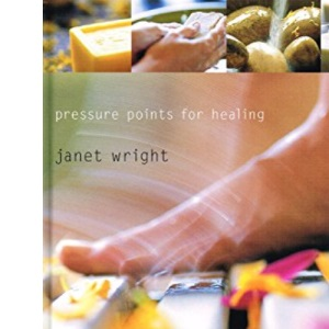 Reflexology and Acupressure: Pressure Points for Healing