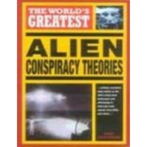 The World's Greatest Alien Conspiracy Theories