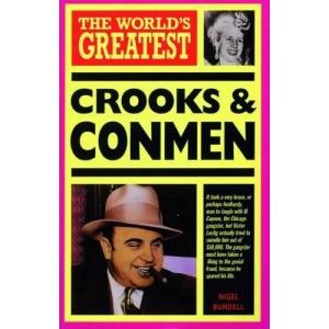 The World's Greatest Crooks & Conmen