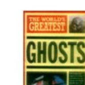 World's Greatest Ghosts