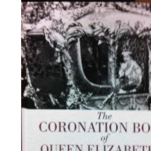 The Coronation Book of Queen Elizabeth II : With a Pictorial Record of the Ceremony