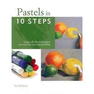Pastels in 10 Steps Pb