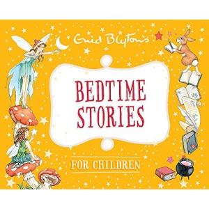 Bedtime Stories for Children (Enid Blyton: Bedtime Tales)
