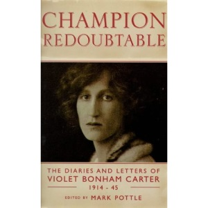 Champion Redoubtable: The Diaries and Letters of Violet Bonham Carter, 1914-44 (Phoenix Giants)