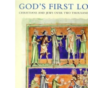 God's First Love: Christians and Jews Over Two Thousand Years (Phoenix Giants)
