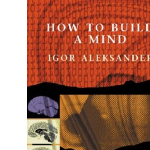 How To Build A Mind: Dreams and Diaries (Maps Of The Mind)