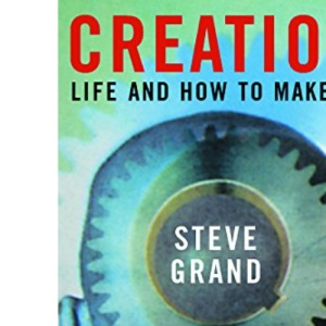 Creation: Life and how you make it: Life and How to Make It