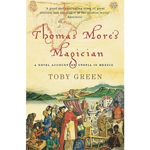 Thomas More's Magician: A Novel Account of Utopia in Mexico (Phoenix Paperback Series)