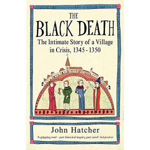 The Black Death: The Intimate Story of a Village in Crisis, 1345-50: An Intimate History