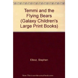 Temmi and the Flying Bears (Galaxy Children's Large Print Books)