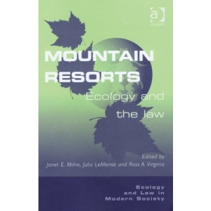 Mountain Resorts: Ecology and the Law (Ecology and Law in Modern Society)